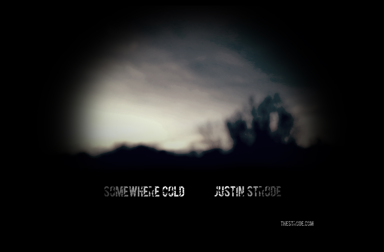 Justin Strode – Somewhere Cold (Poster)