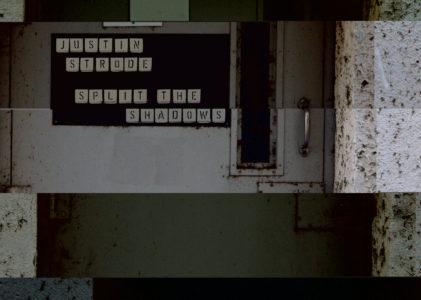 Justin Strode – Split The Shadows
